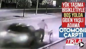 Boş yolda bisikletiyle ilerleyen yaşlı adama otomobil çarptı