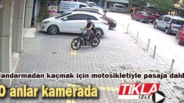Jandarmadan kaçmak için motosikletiyle pasaja daldı