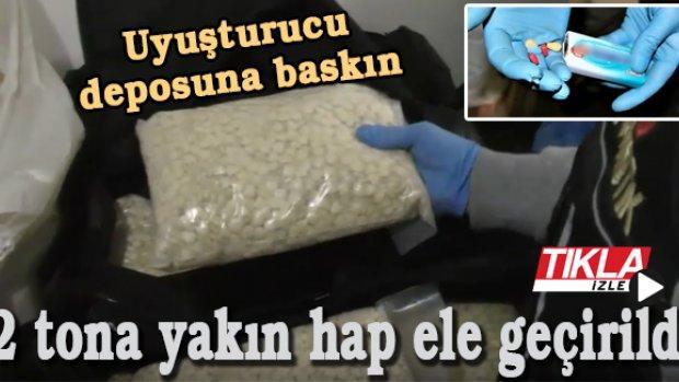 Uyuşturucu deposuna baskın! 2 tona yakın hap ele geçirildi