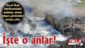 Havai fişek fabrikasındaki patlama anının dehşet görüntüleri ortaya çıktı!