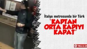 İtalya metrosunda bir Türk