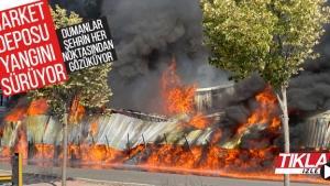 Market deposu yangını sürüyor