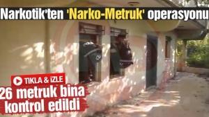 Narkotik'ten 'Narko-Metruk' operasyonu