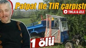 TIR ile patpat çarpıştı: 1 ölü