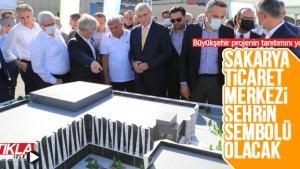 Büyükşehir, Sakarya Ticaret Merkezini tanıttı