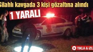 Silahlı kavgada 3 kişi gözaltına alındı