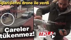 Siparişlerini drone ile verdi