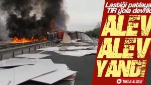 Sakarya'da yola devrilen TIR alev alev yandı