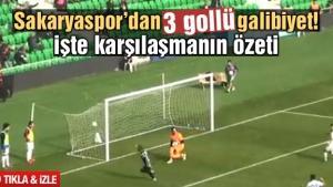 İşte Sakaryaspor'un 3 gollü galibiyetini özeti